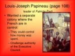 louis joseph papineau page 108 leader of patriote parti