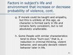 factors in subject s life and environment that increase or decrease probability of violence cont10
