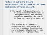 factors in subject s life and environment that increase or decrease probability of violence cont11