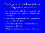 strategy must match conditions of organization s market