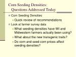 corn seeding densities questions addressed today