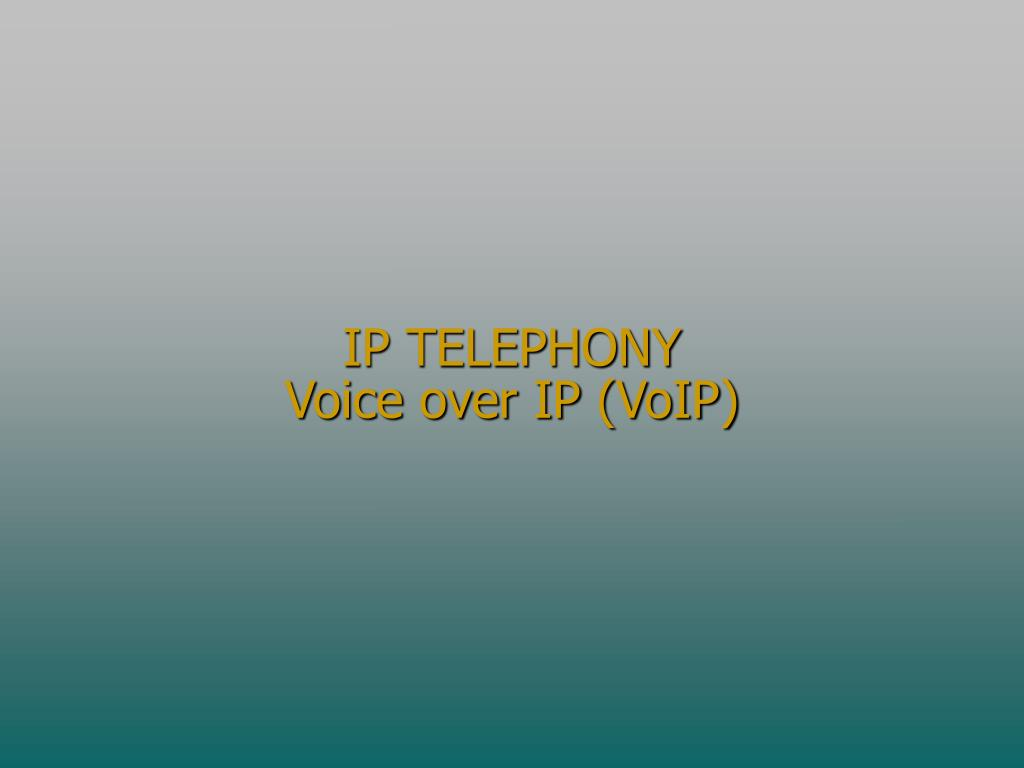 ip telephony voice over ip voip l.