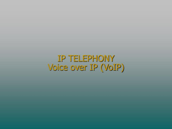 Ip telephony voice over ip voip