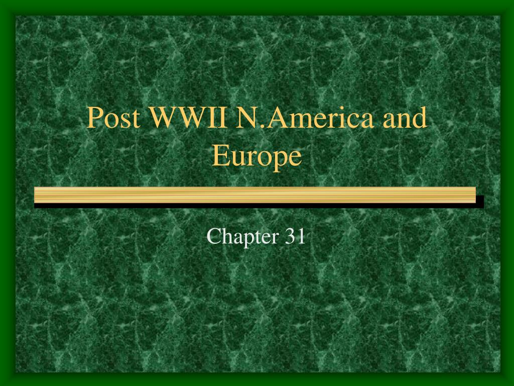 post wwii n america and europe l.
