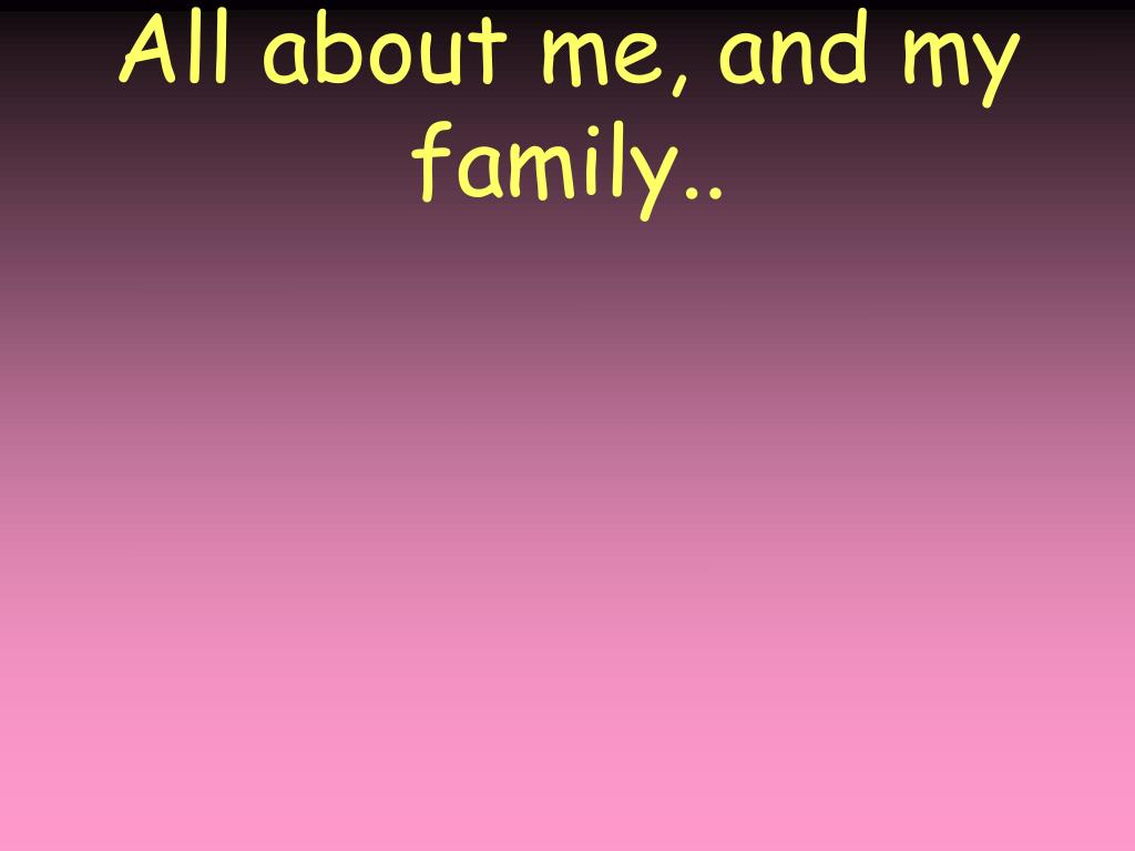 all about me and my family l.