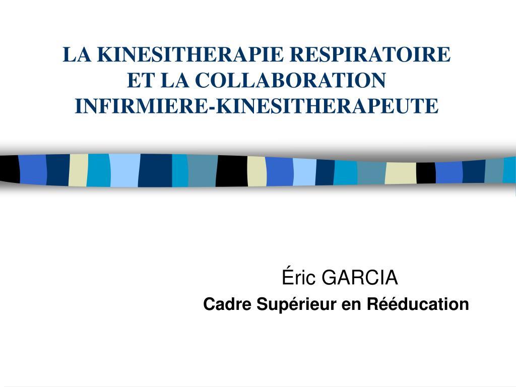 la kinesitherapie respiratoire et la collaboration infirmiere kinesitherapeute l.