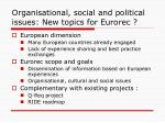 organisational social and political issues new topics for eurorec