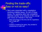 finding the trade offs easy or not so easy