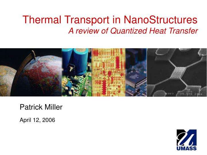 thermal transport in nanostructures a review of quantized heat transfer n.