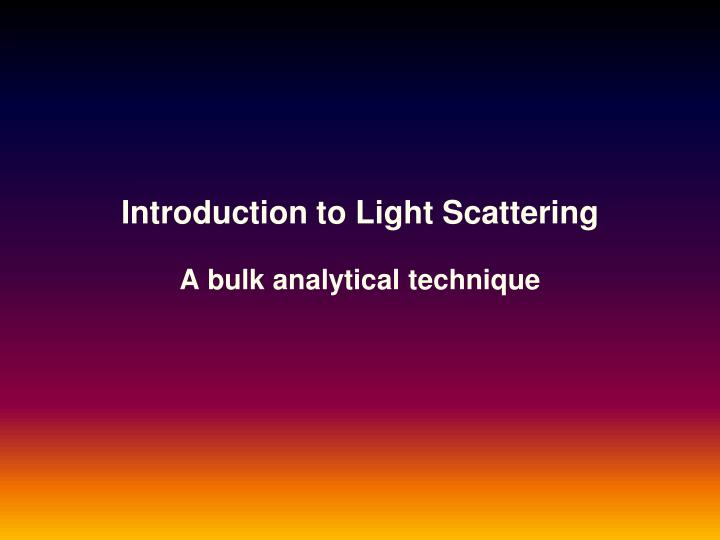 introduction to light scattering a bulk analytical technique n.