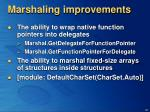 marshaling improvements