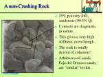 a non crushing rock