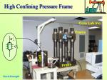 high confining pressure frame