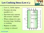 low confining stress low 3