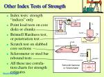 other index tests of strength