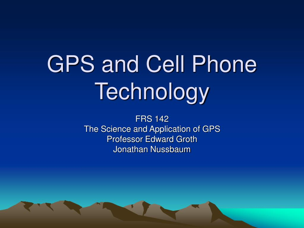 gps and cell phone technology l.