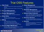 trial oss features