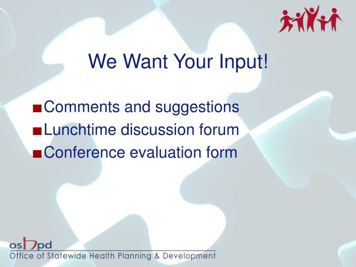 We Want Your Input!