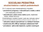soci lna pediatria stru n hist ria v na ich podmienkach