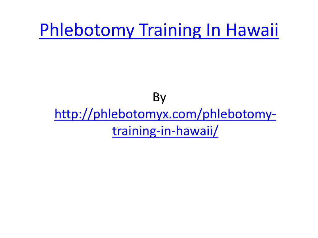 phlebotomy training in hawaii l.