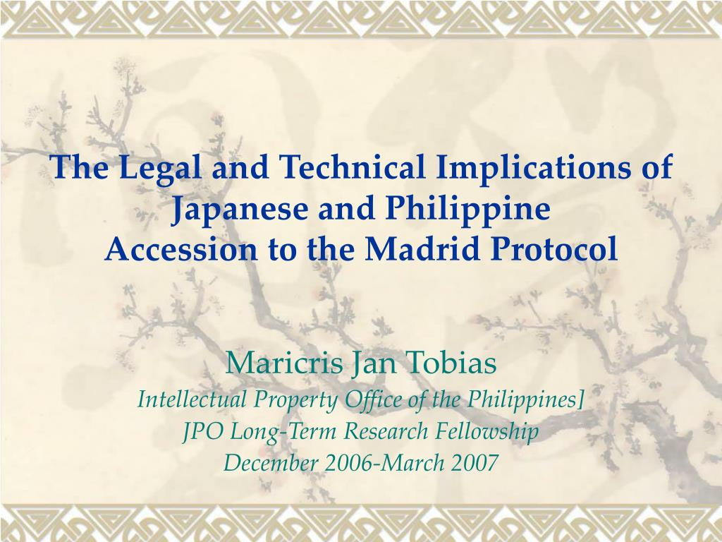 the legal and technical implications of japanese and philippine accession to the madrid protocol l.