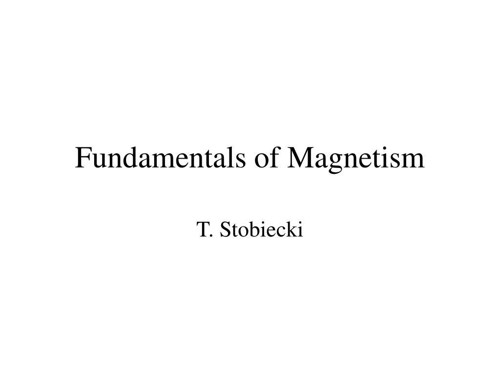 fundamentals of magnetism l.