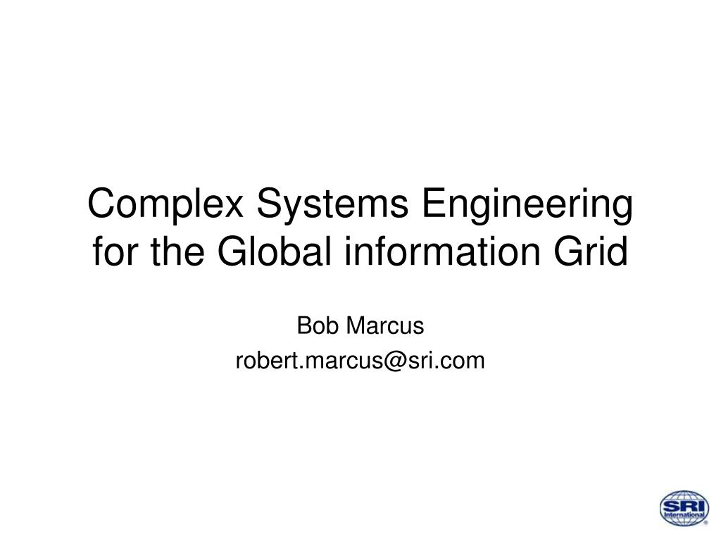 complex systems engineering for the global information grid l.