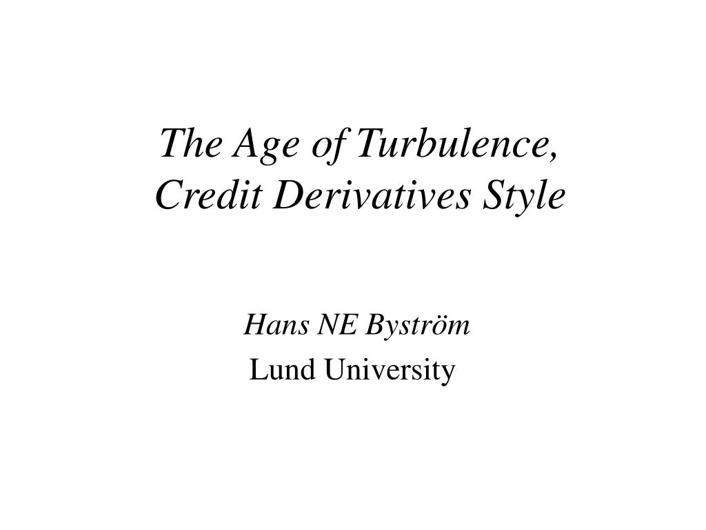 the age of turbulence credit derivatives style l.