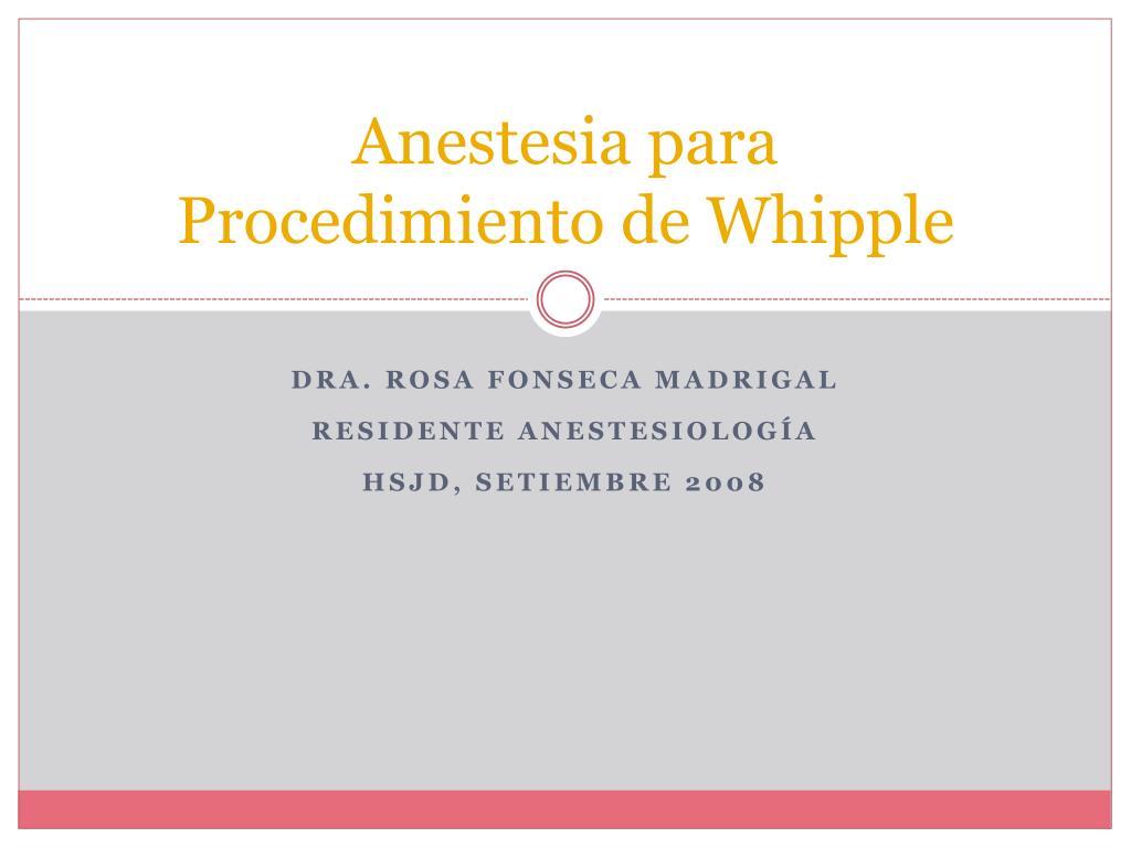 PPT - Anestesia para Procedimiento de Whipple PowerPoint ...