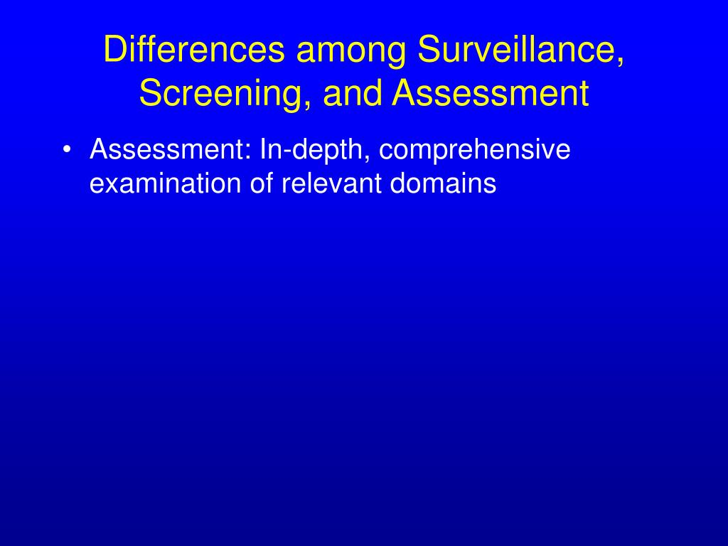 Differences among Surveillance, Screening, and Assessment