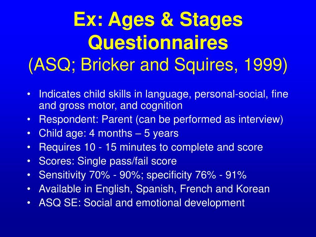 Ex: Ages& Stages Questionnaires