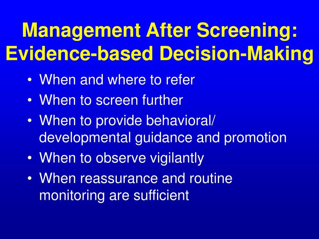 Management After Screening: Evidence-based Decision-Making