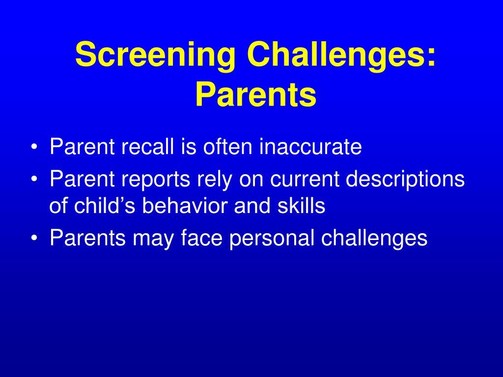 Screening Challenges: Parents