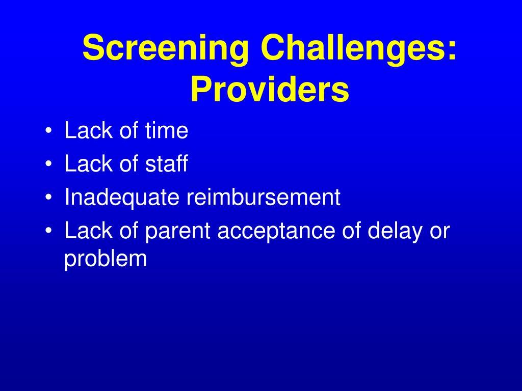 Screening Challenges: Providers