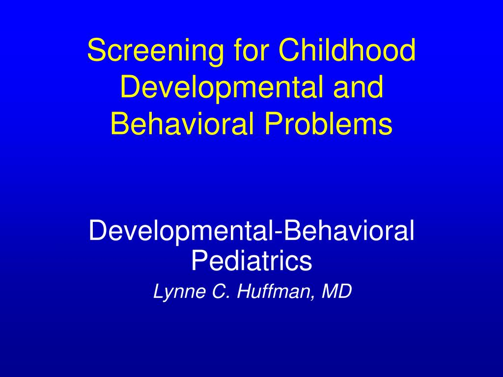 screening for childhood developmental and behavioral problems l.