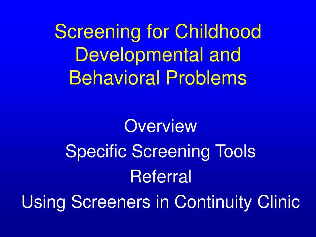 Screening for Childhood Developmental and Behavioral Problems