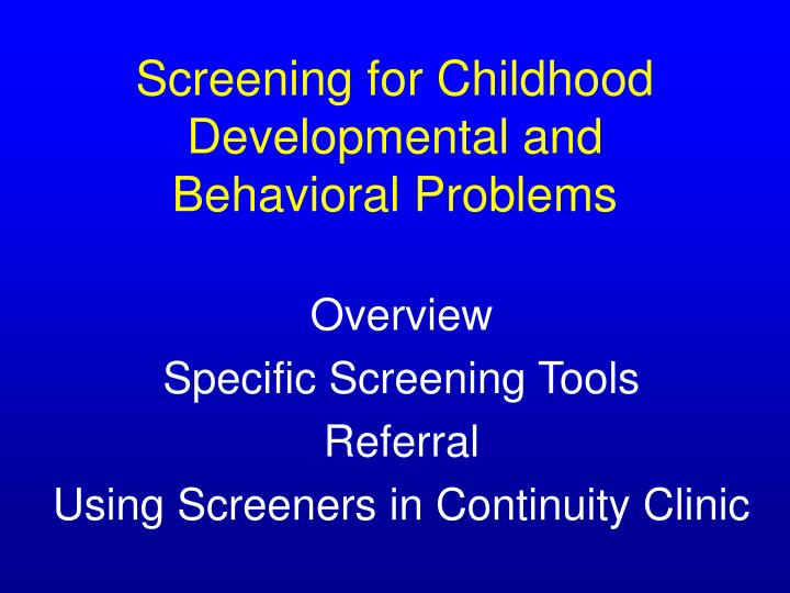 Screening for childhood developmental and behavioral problems2