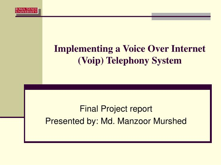 implementing a voice over internet voip telephony system n.
