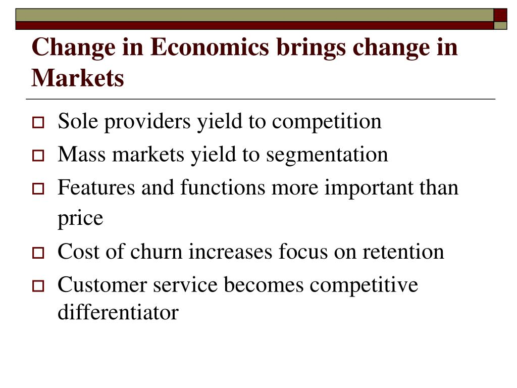 Change in Economics brings change in Markets