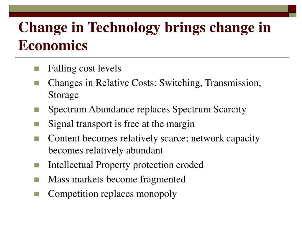 Change in Technology brings change in Economics