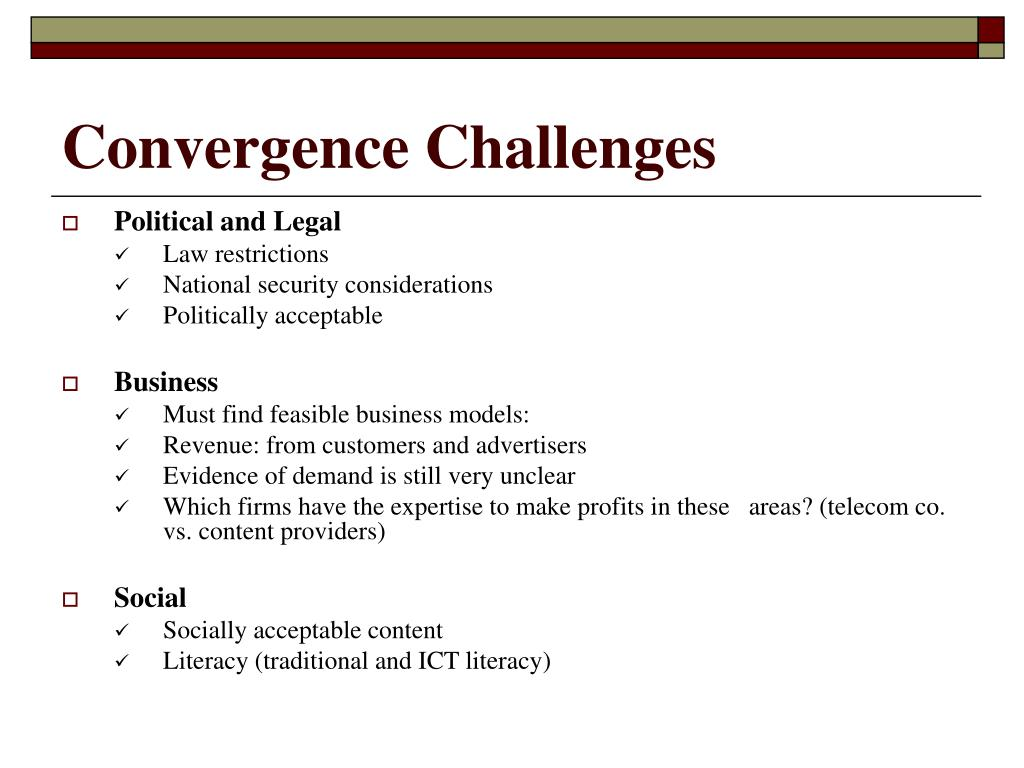 Convergence Challenges