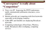 convergence is really about competition