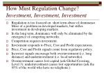 how must regulation change investment investment investment