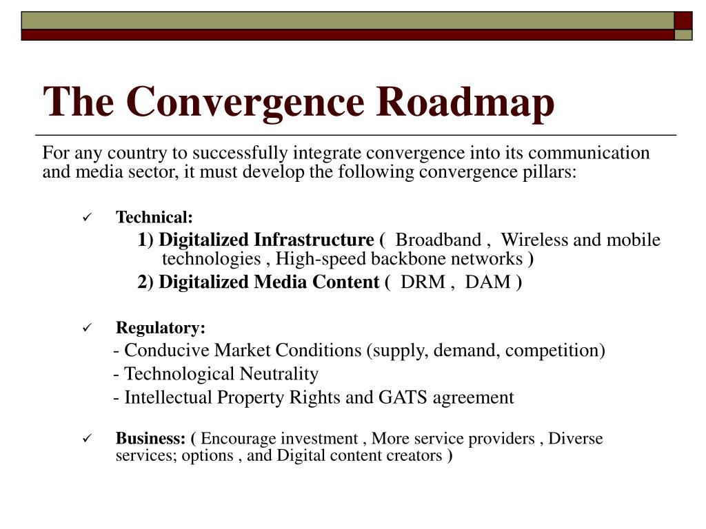 The Convergence Roadmap