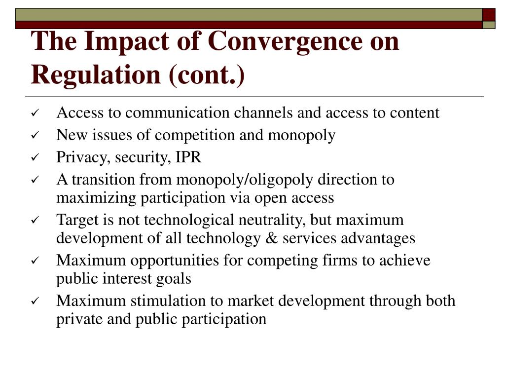 The Impact of Convergence on Regulation (cont.)