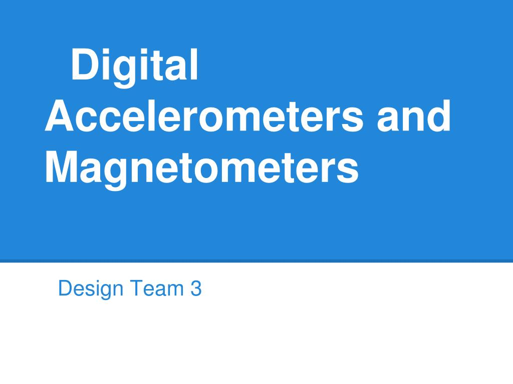 digital accelerometers and magnetometers l.