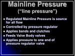 mainline pressure line pressure