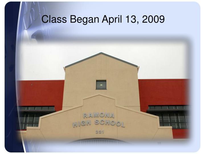 Class Began April 13, 2009