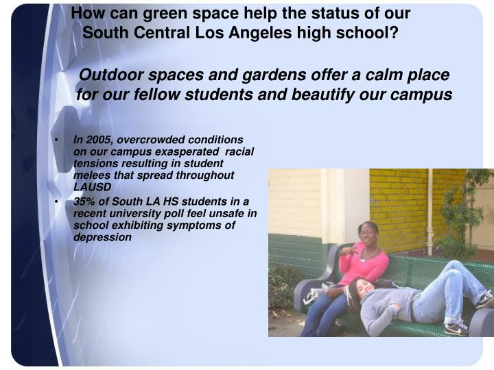How can green space help the status of our South Central Los Angeles high school?