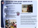 using our new green space as an outdoor science lab